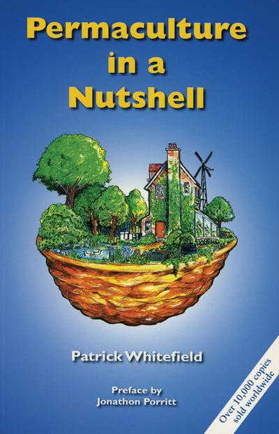 Permaculture in a Nutshell, a Patrick Whitefield book